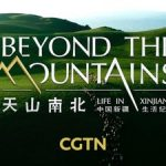 CGTN: Documental «Beyond the Mountains: Life in Xinjiang»